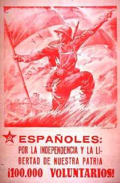 Partido Comunista de España: Españoles: por la independencia y la libertad de nuestra patria 100.000 voluntarios