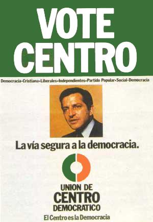 La vía segura a la democracia, El centro es la Democracia, cartel de UCD Unión de Centro Democrático, Adolfo Suárez, para las elecciones de 15 de junio de 1977